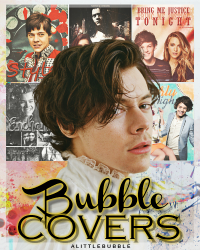 BUBBLE COVERS | Fanfiction