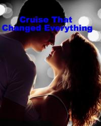 cruise that changed everything