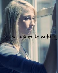 i will always be watching