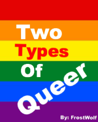 Two Kinds of Queer