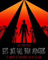 Let's Just Call Them Monsters