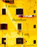 I write, therefore I am