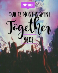 Our 12 Months Spent Together || 5SOS