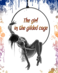 The girl in the gilded cage