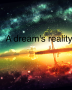 『 A dream's reality 』