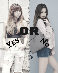 Yes or No ☘ ◜Jennie x Lisa◞