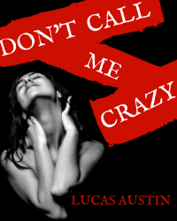 Don't Call Me Crazy [Diversity Competition Entry]