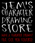 Jem's tragically closed character drawing store!