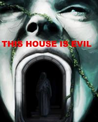 THIS HOUSE IS EVIL