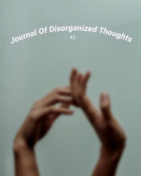 Journal of Disorganized thoughts