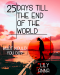 25 Days Till the End of the World