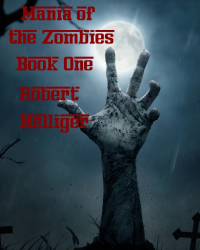 Mania of the Zombies Book One