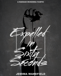Expelled in Sixty Seconds: A Raegan Mckenna Fanfic
