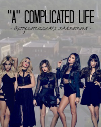 """A"" Complicated life - Pretty Little Liars"