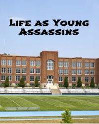 Life as Young Assassins