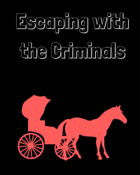 Escaping with the Criminals