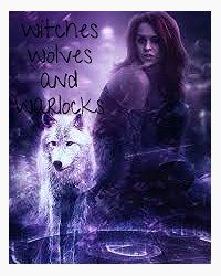 the witches, the wolves and the warlocks