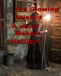 The Glowing Wizard A novel