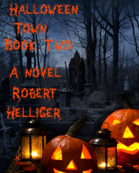 Halloween Town Book Two A novel