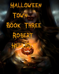 Halloween Town Book Three A novel