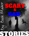 Sad and scary stories