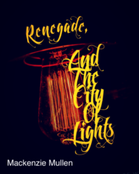 Renegade, and the City of Lights