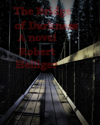 The Bridge of Darkness A novel