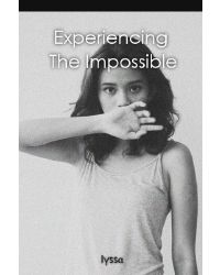 Experiencing The Impossible