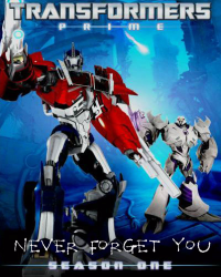 Never Forget You (TFP Fanfiction) Book 1