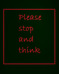 Please stop and think....