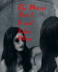 The Mirror Part 2 A novel