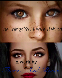 The Things You Leave Behind