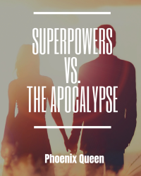 Superpowers Vs. The Apocalypse (A Romance Series)