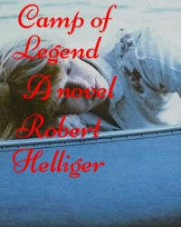 The Camp of Legend A novel Special Edition