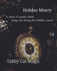 Holiday Misery: a series of sad poems with a Christmas/winter theme