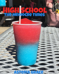 High School: The Mediocre Times