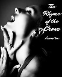 The Rhyme of the Crows