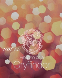 Not proud to be a gryffindor