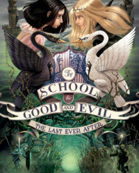 The SCHOOL for GOOD AND EVIL (THE LAST EVER AFTER) - Soman Chanani