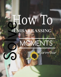 How to solve embarrassing moments!