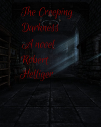 The Creeping Darkness A novel
