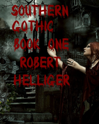 Southern Gothic Book One