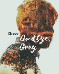 Goodbye, Grey