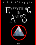 Everything in Ashes