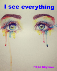 I see everything