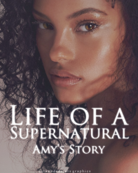 Life of a SuperNatural: Book 1a Amy's Story