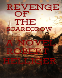Revenge of the Scarecrow A novel