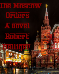 The Moscow Orders A thriller novel