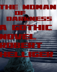 The Woman of Darkness A gothic novel