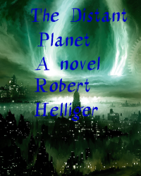 The Distant Planet A novel